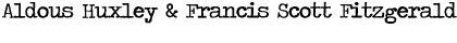 Aldous Huxley & Francis Scott Fitzgerald